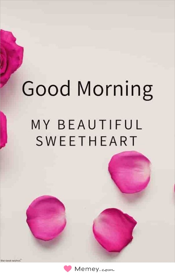 Good morning my beautiful sweetheart