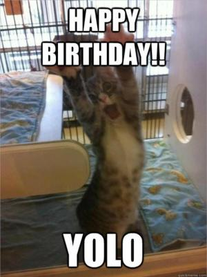 Happy birthday!!     YOLO